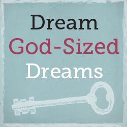 Dream-God-sized-Dreams