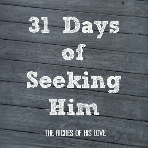 31 Days of Seeking Him